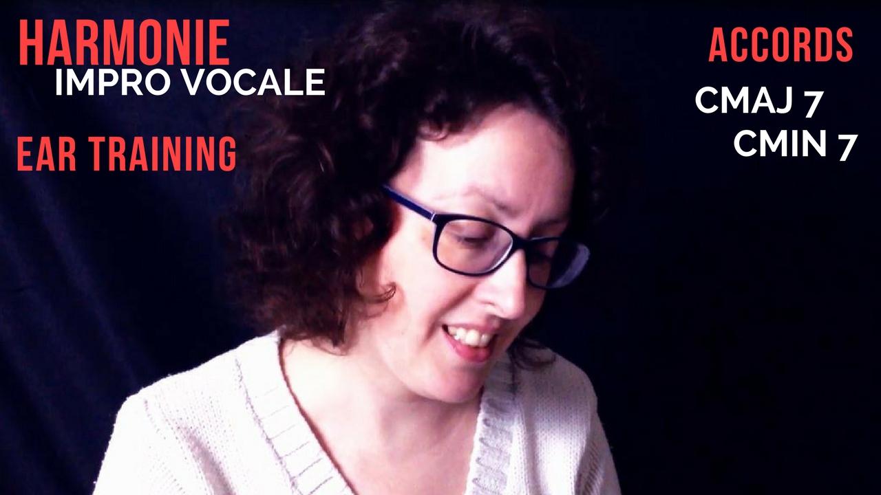 Cours chant : Harmonie, Improvisation vocale, Ear Training CMaj7 et Cmin7