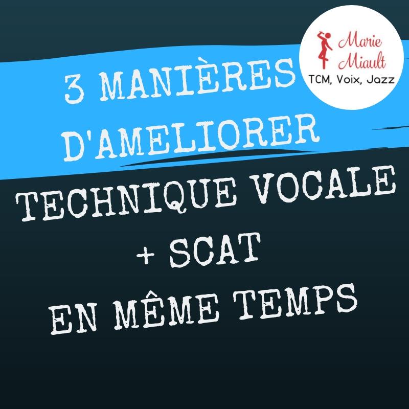 3 manières d'améliorer technique vocale + scat en même temps