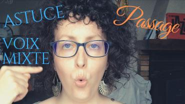 Une astuce pour la voix mixte, cours de chant, 1ère partie en vidéo