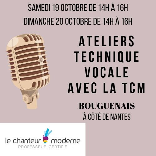 Samedi 19 octobre et dimanche 20 octobre atelier de technique vocale avec la TCM à côté de Nantes